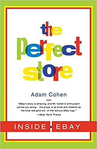 Book Review: The Perfect Store – Inside eBay by Adam Cohen