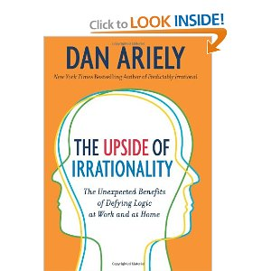 Dan Ariely's The Upside of Irrationality