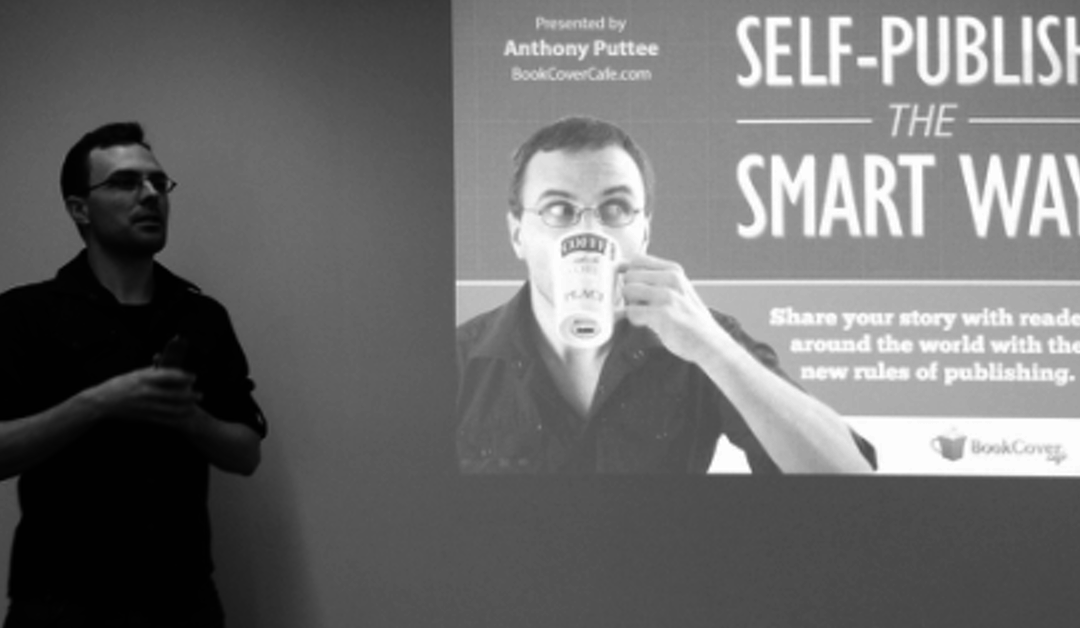 Anthony Puttee: Everything You Need To Know About Publishing A Book In Today's New Media World