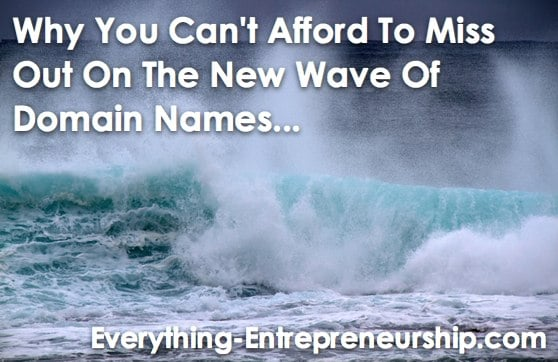 Don't Miss The New Wave Of Domain Names