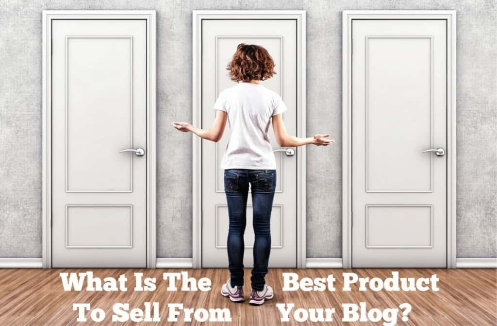 What Product Should You Sell From Your Blog