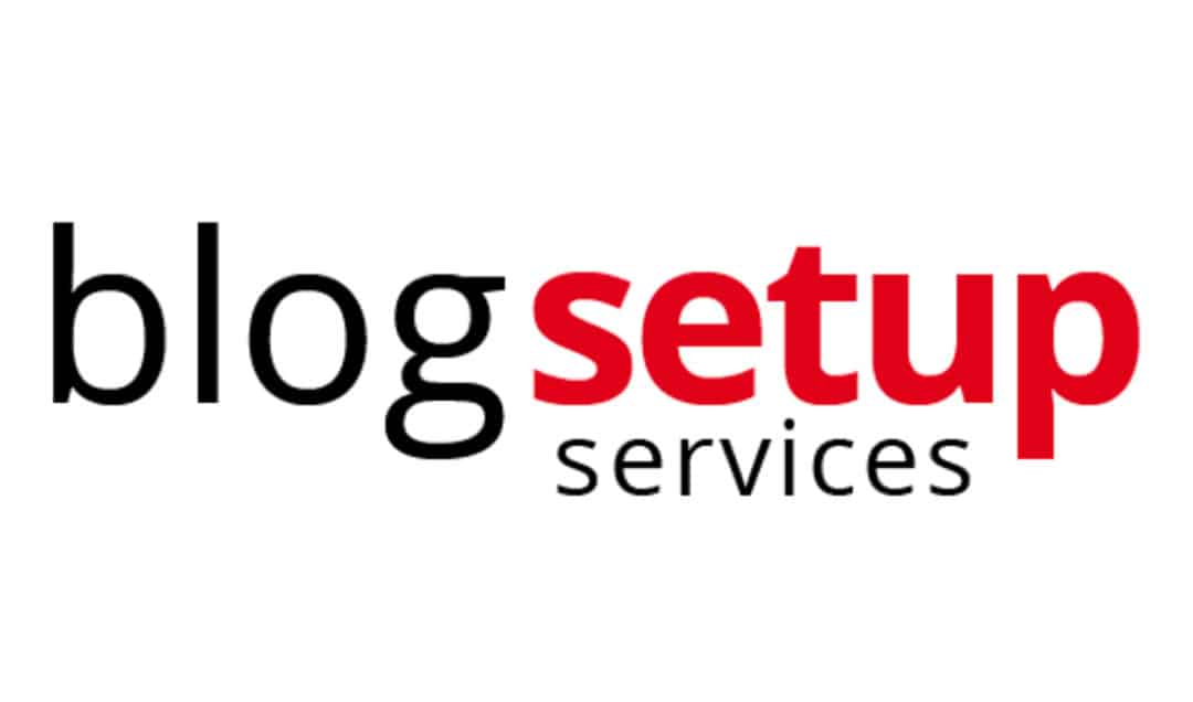 Introducing BlogSetupServices.com – We Will Set Up Your Blog For You!