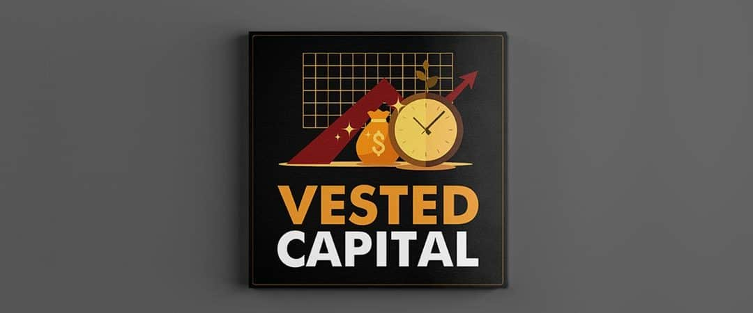 Vested Capital (EP0): Why The Rebrand To 'Vested Capital' And How Yaro Has Built Capital In The Last 20 Years