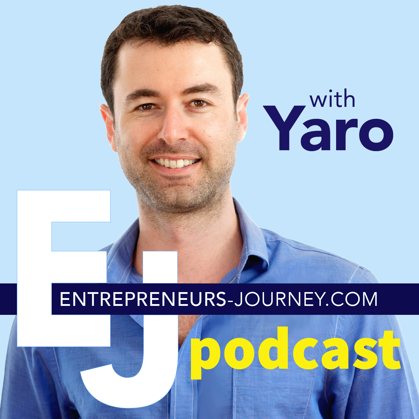 Entrepreneurs-Journey.com Podcast By Yaro